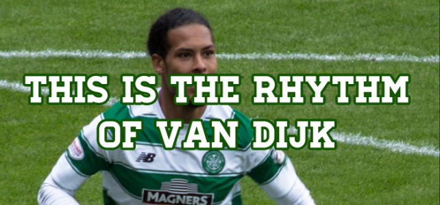 Celtic: This is the Rhythm of Van Dijk