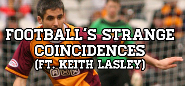 Football's Strange Coincidences Featuring Keith Lasley