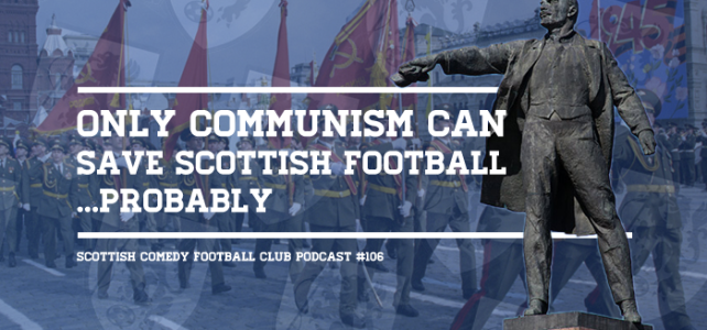 Listen to 'Only Communism Can Save Scottish Football' Now!