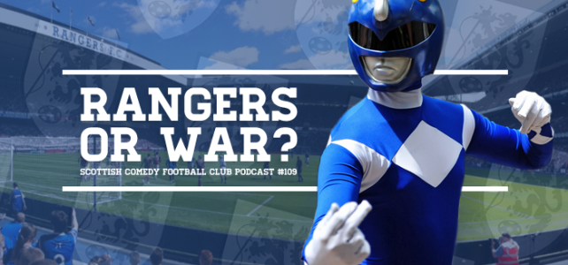 NEW POD: Listen To 'Rangers Or War?' Now!