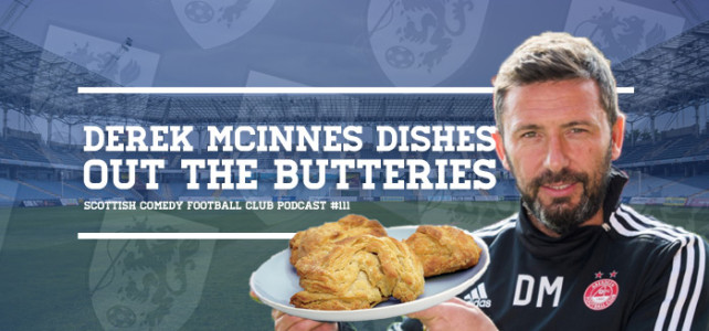 NEW POD: Derek McInnes Dishes Out The Butteries